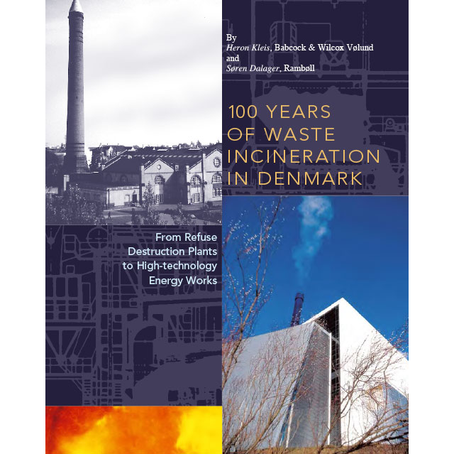 Waste to Energy - 100 Years of Waste Incineration in Denmark
